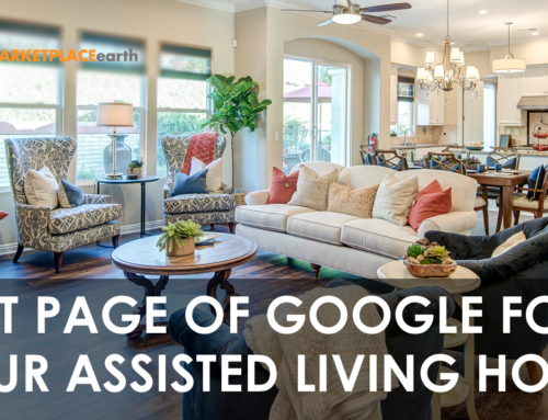 Assisted Living Marketing – How to Get Leads to Fill Your Home